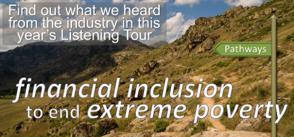 Pathways: financial inclusion to end extreme poverty | Find out what we heard from the industry in this year's Listening Tour
